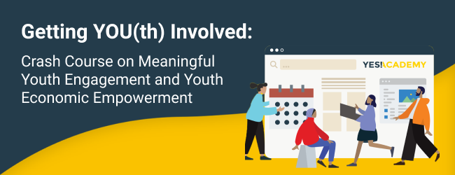 Getting YOU(th) Involved: Crash Course on Meaningful Youth Engagement and Youth Economic Empowerment